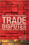 International Agricultural Trade Disputes: Case Studies in North America Paperback \u2013 April 8, 2005